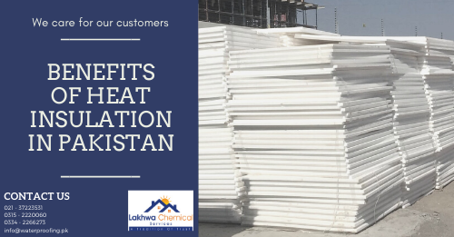 Benefits of heat insulation | heat insulation for roof in pakistan | spray foam insulation price in pakistan | heat proofing in pakistan | roof insulation price in pakistan | lakhwa chemical services