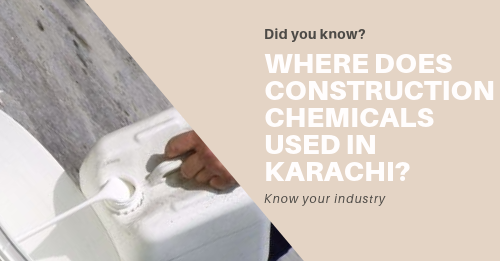 Where does construction chemicals used in Karachi | waterproofing in Karachi | lakhwa chemical services