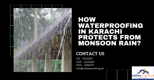 Waterproofing in Karachi | Monsoon Leakage and seepage security | Lakhwa Chemical Services | roof waterproofing service | roof waterproofing company | waterproofing services | waterproofing chemical price in karachi | roof leakage chemicals | roof leakage treatment