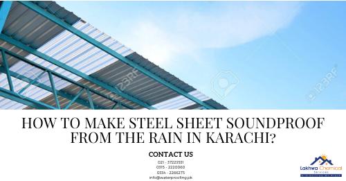 steel sheet waterproofing in karachi | felt membrane karachi | heat and waterproofing | waterproofing pk | waterproofing islamabad | roof waterproofing in rawalpindi | waterproofing company in lahore | lakhwa chemical services