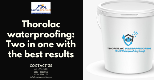 Thorolac waterproofing | waterproofing in Karachi | heat proofing in Karachi | lakhwa chemical services