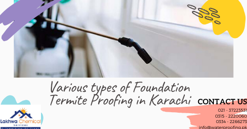 Foundation Termite Proofing in Karachi | termite proofing in Karachi | fumigation experts in Karachi | Lakhwa Chemical Services | anti termite treatment before foundation pcc | anti termite treatment for foundation | anti termite treatment ratio | anti termite treatment calculation | anti termite treatment method statement pdf | termite control chemicals in pakistan | termite proofing in lahore | termite proofing materials names