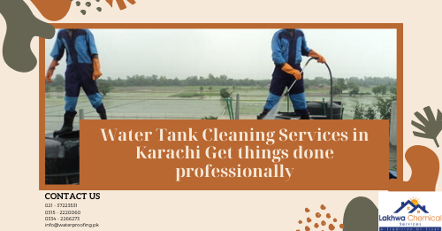 WATER TANK CLEANING SERVICES IN KARACHI | underground water tank cleaning | water tank cleaning services charges | water tank cleaning lahore | water tanker cleaning services | underground tank cleaning services | water tank safai | lakhwa chemical services