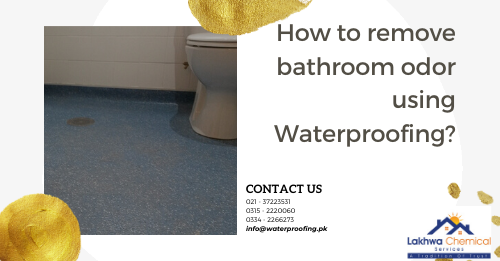 Bathroom Waterproofing in Karachi | roof waterproofing in karachi | waterproofing chemical price in karachi | roof waterproofing service | waterproofing services | roof waterproofing company | waterproofing chemical price in pakistan | roof leakage treatment | roof cool services | lakhwa chemical services