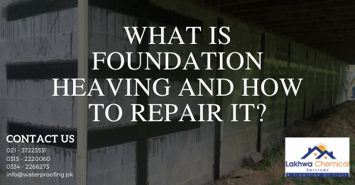 Foundation Waterproofing in Pakistan | waterproofing chemical price in pakistan | waterproofing price in pakistan | rooflex price in pakistan | roof waterproofing islamabad | waterproofing company in lahore | lakhwa chemical services