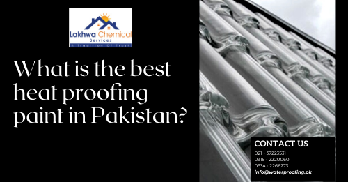 Heat Proofing in Pakistan | heat proofing services | heat insulation tiles in pakistan | isothane price in pakistan | roof cool services | isothane price in karachi | roof waterproofing | heat proofing solution | lakhwa chemical services