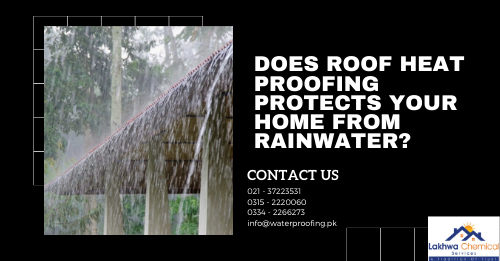 Roof heat proofing in Karachi | heat proofing services | roof cool services | isothane price in karachi | roof waterproofing | isothane price in pakistan | roof leakage treatment | waterproofing chemical price in karachi | roof heat proofing services | lakhwa chemical services