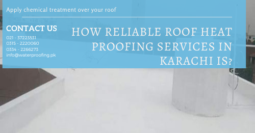 Heat Proofing Services in Karachi | roof cool services | isothane price in karachi | roof heat and waterproofing | roof heat proofing services | waterproofing services | roof leakage treatment | heat insulation tiles in pakistan | lakhwa chemical services