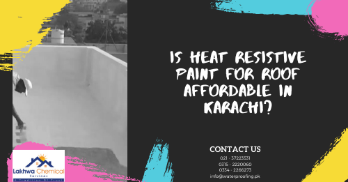 heat resistant paint for roof in karachi | heat proof sheet for roof in pakistan | heat resistant paint for roof in pakistan | heat resistant sheet in pakistan | lakhwa chemical services