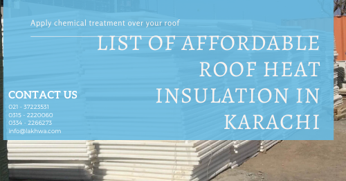 roof heat insulation in karachi | roof heat proofing | heat proofing services | roof cool services | roof waterproofing | isothane price in karachi | heat insulation tiles in pakistan | isothane price in pakistan | lakhwa chemical services