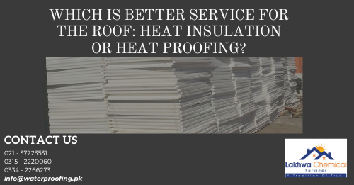service for the roof | roof cool services | heat proofing services | roof leakage treatment in karachi | roof leakage chemicals | roof heat proofing | roof leakage solution in karachi | roof waterproofing | roof elements | lakhwa chemical services