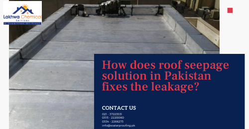 roof seepage solution in Pakistan | wall seepage treatment in lahore | wall seepage solution in islamabad | wall dampness solutions pakistan | seepage problem solution | lakhwa chemical services