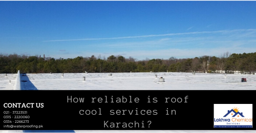 roof cool services in karachi | roof leakage chemicals | roof leakage treatment | isothane price in karachi | roof cool chemical | lakhwa chemical services