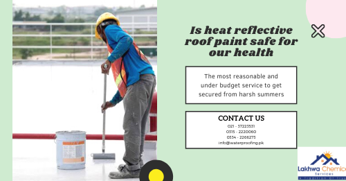 heat reflective roof paint in Pakistan   heat insulation coating for roof   heat resistant roof paint   heat insulation for roof in pakistan   heat proofing services   lakhwa chemical services