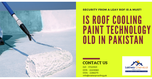 roof cooling paint in Pakistan | roof heat proofing | cool roof tiles price in pakistan | snow roof price in pakistan | rooftop heat insulation | lakhwa chemical services