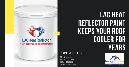 Lac Heat reflector | roof cool services | isothane price in pakistan | roof heat proofing services | waterproofing price in pakistan | lakhwa chemical services