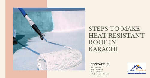 heat resistant roof in karachi | roof cool services | roof heat and waterproofing | roof heat proofing services | isothane price in karachi | lakhwa chemical services