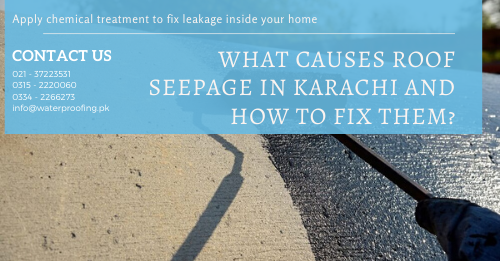 roof seepage solution in karachi | bathroom seepage solution | leakage seepage | roof treatment for water leakage | roof leakage treatment in islamabad | lakhwa chemical services
