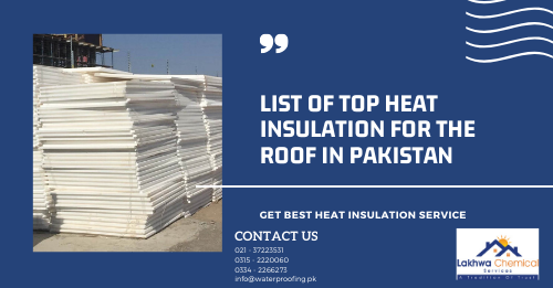 heat insulation for roof in Pakistan | heat insulation tiles in pakistan | roof heat proofing | roof insulation lahore | isothane price in pakistan | lakhwa chemical services