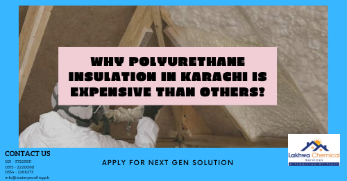 polyurethane insulation in Karachi | pu foam spray price in pakistan | polyurethane foam liquid price in pakistan | polyurethane foam raw material in pakistan | spray foam price in pakistan | lakhwa chemical services