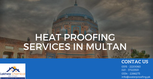 HEAT PROOFING SERVICES IN MULTAN | heat proofing in pakistan | heat proofing solution | roof heat proofing | water and heat proofing | roof heat proofing services | isothane price in pakistan | lakhwa chemical services