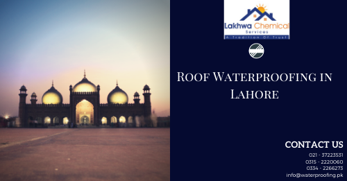 roof waterproofing in lahore | waterproofing in pakistan | waterproofing price in pakistan | roof heat proofing in lahore | roof waterproofing in pakistan | lakhwa chemical services | sky chemical services