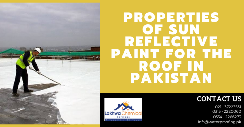 Sun Reflective paint for the roof in Pakistan | heat reflective roof paint price in pakistan | heat reflective roof paint karachi | heat reflective roof paint review | heat reflective paint for exterior walls | lakhwa chemical services