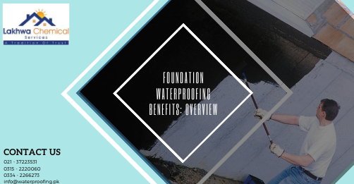 foundation waterproofing Benefits | waterproofing foundation walls | foundation waterproofing products | basement waterproofing | waterproof house foundation | lakhwa chemical services | sky chemical services