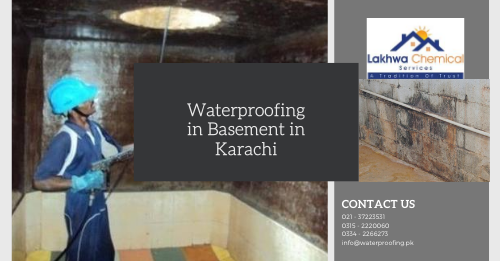 Waterproofing in Basement in Karachi | waterproofing chemical karachi | waterproofing companies in pakistan | waterproof cement pakistan | cementitious waterproofing in pakistan | lakhwa chemical services