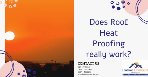 Roof Heat Proofing | heat insulation tiles in pakistan | lac heat reflector heat proofing | roof cool services | roof waterproofing | lakhwa chemical services