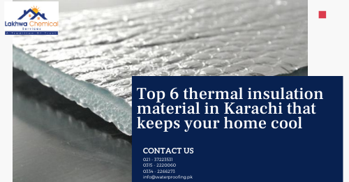 Thermal insulation Karachi | thermal insulation materials in buildings | thermal insulation foam | thermal insulation pdf | thermal insulation formula | lakhwa chemical services
