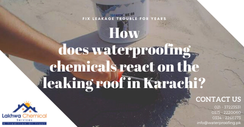 roof leakage chemicals in karachi   roof leakage solution in karachi   waterproofing chemical price in karachi   bathroom leakage chemical   roof waterproofing company   lakhwa chemical services
